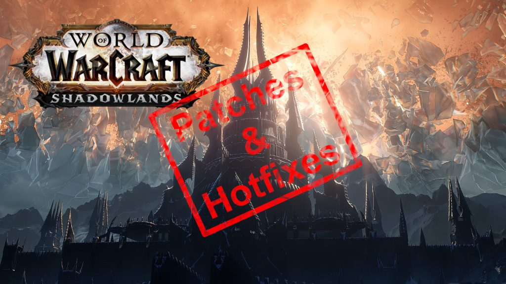 World of Warcraft: Patches & Hotfixes