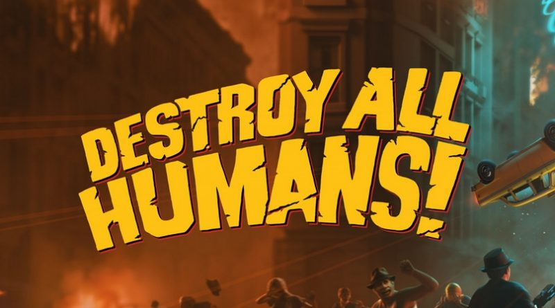 """Destroy All Humans""-Remake: Willkommen in Santa Modesta"